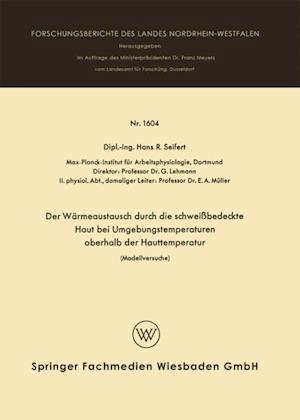 Der Warmeaustausch durch die schweibedeckte Haut bei Umgebungstemperaturen oberhalb der Hauttemperatur af Hans Rolf Seifert