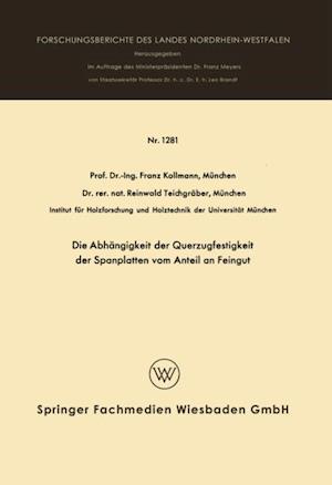 Die Abhangigkeit der Querzugfestigkeit der Spanplatten vom Anteil an Feingut af Franz Kollmann