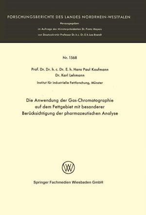 Die Anwendung der Gas-Chromatographie auf dem Fettgebiet mit besonderer Berucksichtigung der pharmazeutischen Analyse af Hans Paul Kaufmann