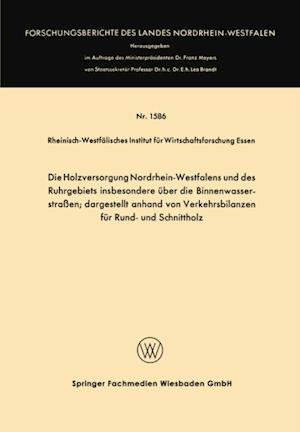 Die Holzversorgung Nordrhein-Westfalens und des Ruhrgebiets insbesondere uber die Binnenwasserstraen; dargestellt anhand von Verkehrsbilanzen fur Rund- und Schnittholz af Rheinisch-Westfalisches Institut fur Wirtschaftsfo