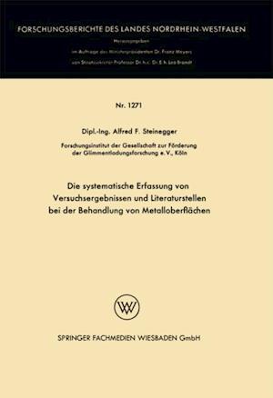 Die systematische Erfassung von Versuchsergebnissen und Literaturstellen bei der Behandlung von Metalloberflachen af Alfred Friedrich Steinegger