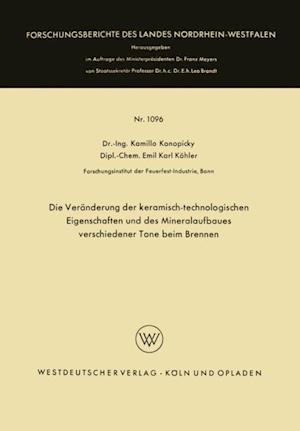 Die Veranderung der keramisch-technologischen Eigenschaften und des Mineralaufbaues verschiedener Tone beim Brennen af Kamillo Konopicky