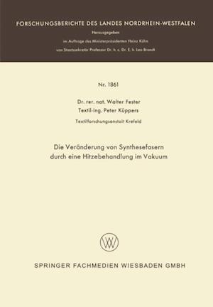 Die Veranderung von Synthesefasern durch eine Hitzebehandlung im Vakuum af Walter Fester
