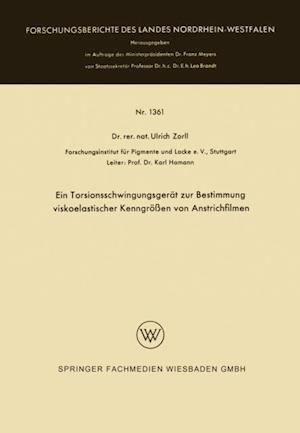 Ein Torsionsschwingungsgerat zur Bestimmung viskoelastischer Kenngroen von Anstrichfilmen af Ulrich Zorll