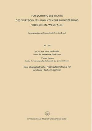 Eine photoelektrische Nachlaufeinrichtung fur Analogie- Rechenmaschinen af Josef Fassbender