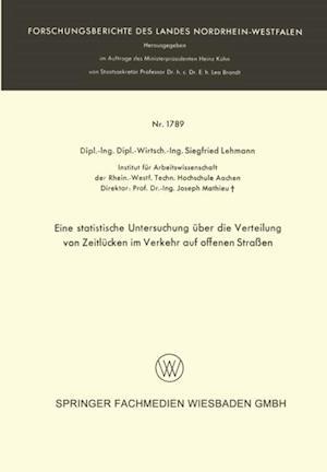 Eine statistische Untersuchung uber die Verteilung von Zeitlucken im Verkehr auf offenen Straen af Siegfried Lehmann