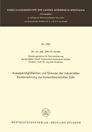 Aussagemoglichkeiten und Grenzen der industriellen Kostenrechnung aus kostentheoretischer Sicht af Otto H. Jacobs
