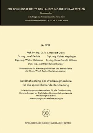 Automatisierung der Werkzeugmaschine fur die spanabhebende Bearbeitung af Walter Hofmann, Herwart Opitz, Josef Derichs