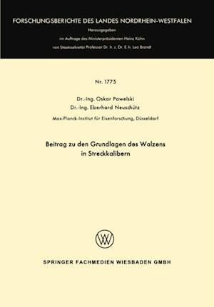 Beitrag zu den Grundlagen des Walzens in Streckkalibern af Oskar Pawelski