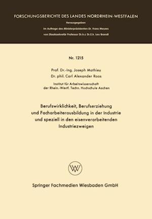 Berufswirklichkeit, Berufserziehung und Facharbeiterausbildung in der Industrie und speziell in den eisenverarbeitenden Industriezweigen af Joseph Mathieu