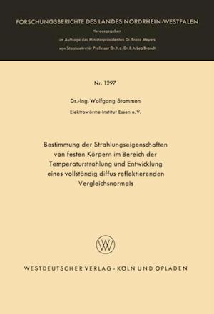 Bestimmung der Strahlungseigenschaften von festen Korpern im Bereich der Temperaturstrahlung und Entwicklung eines vollstandig diffus reflektierenden Vergleichsnormals af Wolfgang Stammen