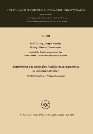 Bestimmung des optimalen Produktionsprogrammes in Industriebetrieben af Joseph Mathieu