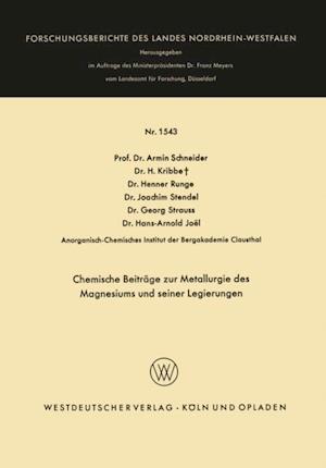 Chemische Beitrage zur Metallurgie des Magnesiums und seiner Legierungen af Armin Schneider, H. Kribbe, Henner Runge