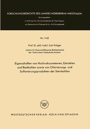 Eigenschaften von Hochvakuumteeren, Extrakten und Restkohlen sowie von Chlorierungs- und Sulfonierungsprodukten der Steinkohlen af Carl Kroger