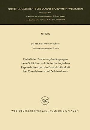 Einflu der Trocknungsbedingungen beim Schlichten auf die technologischen Eigenschaften und die Entschlichtbarkeit bei Chemiefasern auf Zellulosebasis af Werner Bubser