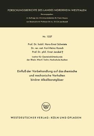Einflu der Vorbehandlung auf das chemische und mechanische Verhalten binarer Alkaliboratglaser af Hans-Ernst Schwiete