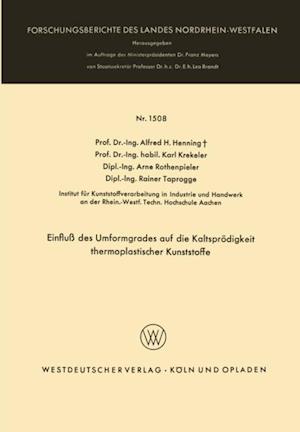 Einflu des Umformgrades auf die Kaltsprodigkeit thermoplastischer Kunststoffe af Karl Krekeler, Alfred H. Henning, Arne Rothenpieler