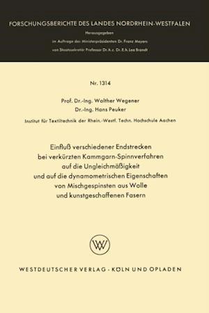 Einflu verschiedener Endstrecken bei verkurzten Kammgarn-Spinnverfahren auf die Ungleichmaigkeit und auf die dynamometrischen Eigenschaften von Mischgespinsten aus Wolle und kunstgeschaffenen Fasern af Walther Wegener