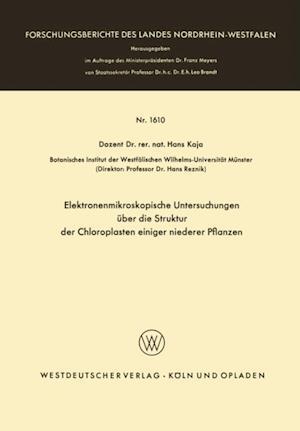 Elektronenmikroskopische Untersuchungen uber die Struktur der Chloroplasten einiger niederer Pflanzen af Hans Kaja