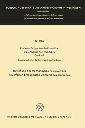 Entstehung der mechanischen Festigkeit bei feuerfesten Erzeugnissen wahrend des Trocknens af Kamillo Konopicky