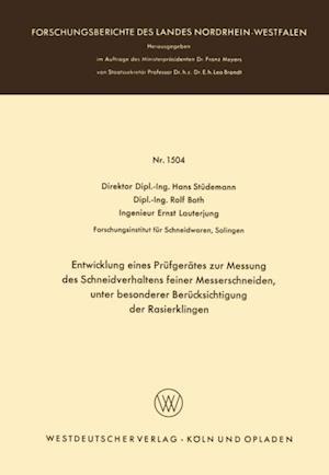 Entwicklung eines Prufgerates zur Messung des Schneidverhaltens feiner Messerschneiden, unter besonderer Berucksichtigung der Rasierklingen af Hans Studemann