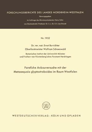 Forstliche Anbauversuche mit der Metasequoia glyptostroboides im Raum Westfalen af Ernst Burrichter
