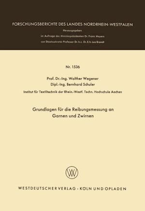 Grundlagen fur die Reibungsmessung an Garnen und Zwirnen af Walther Wegener