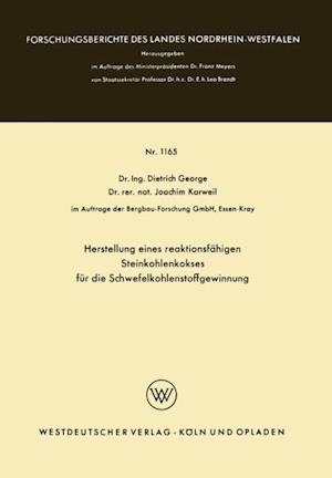 Herstellung eines reaktionsfahigen Steinkohlenkokses fur die Schwefelkohlenstoffgewinnung af Dietrich George