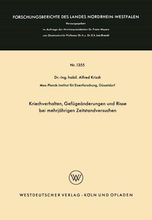 Kriechverhalten, Gefugeanderungen und Risse bei mehrjahrigen Zeitstandversuchen af Alfred Krisch