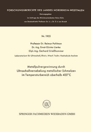 Metallpulvergewinnung durch Ultraschallvernebelung metallischer Schmelzen im Temperaturbereich oberhalb 400(deg)C af Reimar Pohlman