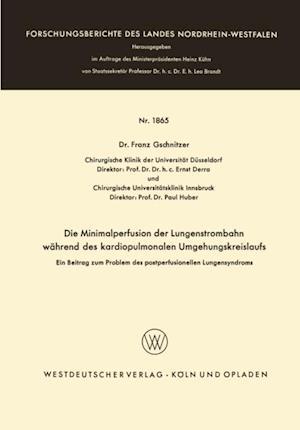 Die Minimalperfusion der Lungenstrombahn wahrend des kardiopulmonalen Umgehungskreislaufs af Franz Gschnitzer