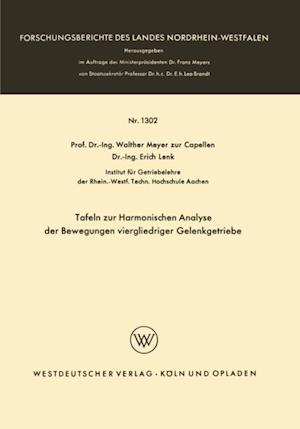 Tafeln zur Harmonischen Analyse der Bewegungen viergliedriger Gelenkgetriebe af Walther Meyer Zur Capellen