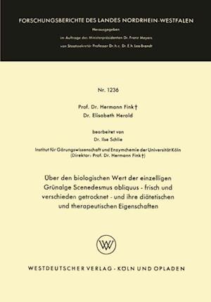 Uber den biologischen Wert der einzelligen Grunalge Scenedesmus obliquus - frisch und verschieden getrocknet - und ihre diatetischen und therapeutischen Eigenschaften af Hermann Fink