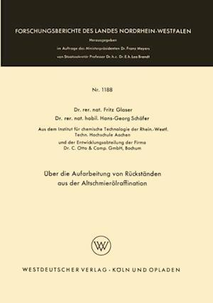Uber die Aufarbeitung von Ruckstanden aus der Altschmierolraffination af Fritz Glaser