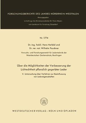 Uber die Moglichkeiten der Verbesserung der Lichtechtheit pflanzlich gegerbter Leder af Hans Herfeld