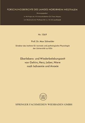 Uberlebens- und Wiederbelebungszeit von Gehirn, Herz, Leber, Niere nach Ischaemie und Anoxie af Max Schneider