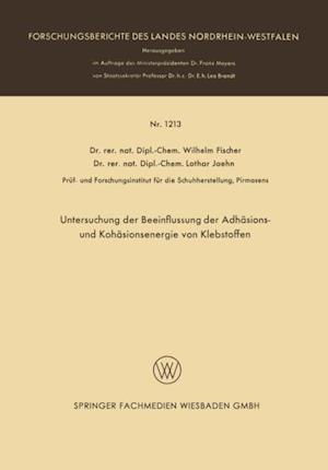Untersuchung der Beeinflussung der Adhasions- und Kohasionsenergie von Klebstoffen af Wilhelm Anton Fischer