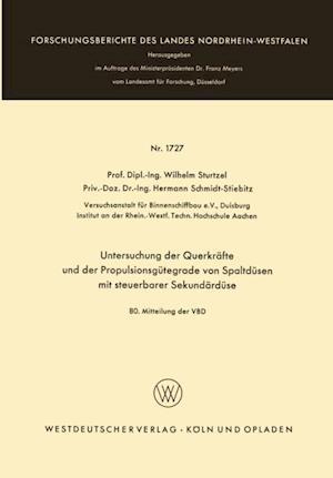 Untersuchung der Querkrafte und der Propulsionsgutegrade von Spaltdusen mit steuerbarer Sekundarduse af Wilhelm Sturtzel