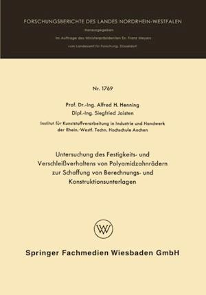 Untersuchung des Festigkeits- und Verschleiverhaltens von Polyamidzabnradern zur Schaffung von Berechnungs- und Konstruktionsunterlagen af Alfred Hermann Henning