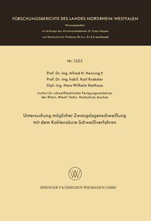 Untersuchung moglicher Zwangslagenschweiung mit dem Kohlensaure-Schweiverfahren af Alfred Hermann Henning