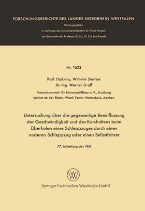 Untersuchung uber die gegenseitige Beeinflussung der Geschwindigkeit und des Kurshaltens beim Uberholen eines Schleppzuges durch einen anderen Schleppzug oder einen Selbstfahrer af Wilhelm Sturtzel