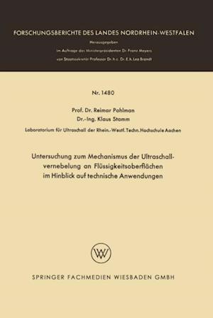 Untersuchung zum Mechanismus der Ultraschallvernebelung an Flussigkeitsoberflachen im Hinblick auf technische Anwendungen af Reimar Pohlman