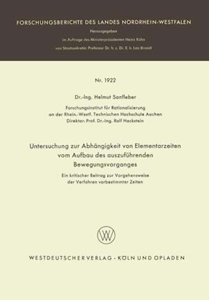 Untersuchung zur Abhangigkeit von Elementarzeiten vom Aufbau des auszufuhrenden Bewegungsvorganges af Helmut Sanfleber