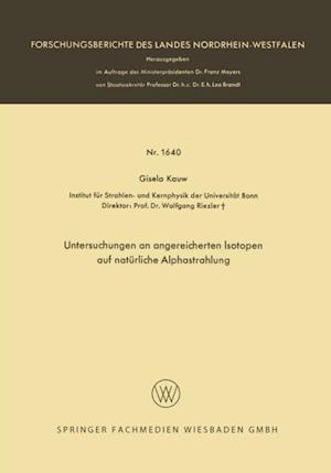 Untersuchungen an angereicherten Isotopen auf naturliche Alphastrahlung af Gisela Kauw