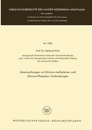 Untersuchungen an Silicium-methylenen und Silicium-Phosphor-Verbindungen af Gerhard Fritz