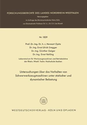 Untersuchungen uber das Verhalten von Schwerwerkzeugmaschinen unter statischer und dynamischer Belastung af Herwart Opitz, Ernst Ulrich Dregger, Gunther Geiger