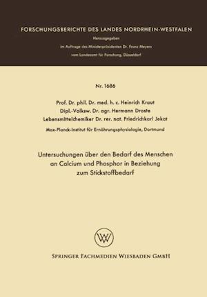 Untersuchungen uber den Bedarf des Menschen an Calcium und Phosphor in Beziehung zum Stickstoffbedarf af Heinrich Kraut
