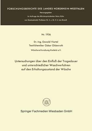 Untersuchungen uber den Einflu der Tragedauer und unterschiedlicher Waschverfahren auf den Erhaltungszustand der Wasche af Oswald Viertel