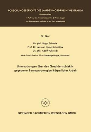 Untersuchungen uber den Grad der subjektiv gegebenen Beanspruchung bei korperlicher Arbeit af Hugo Schmale