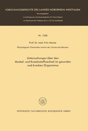Untersuchungen uber den Muskel- und Kreatinstoffwechsel im gesunden und kranken Organismus af Fritz Menne